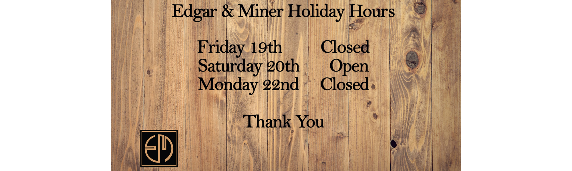 Edgar and Miner Holiday Hours